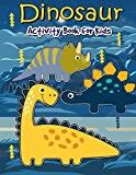 Dinosaur Activity Book for Kids: Many Funny Activites for Kids Ages 3-8 in Dinosaur Theme, Dot to Dot, Color by Number, Coloring Pages, Maze, How to Draw Dino and Picture Matching: Volume 1
