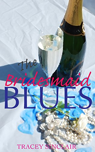 The Bridesmaid Blues by [Sinclair, Tracey]
