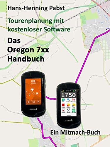 das-oregon-7xx-handbuch-tourenplanung-mit-kostenloser-software-5-german-edition