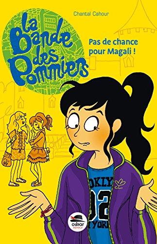 La Bande des pommiers (3) : Pas de chance pour Magali !