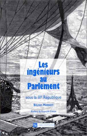 Ingénieurs au Parlement sous la IIIe République, 1871-1940