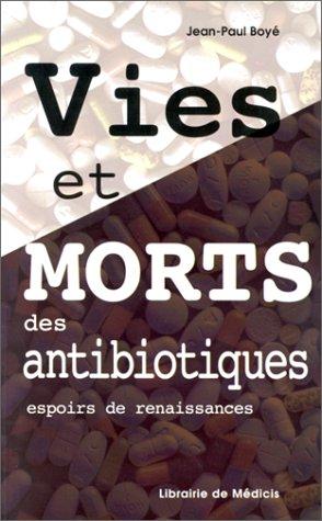 Vies et morts des antibiotiques