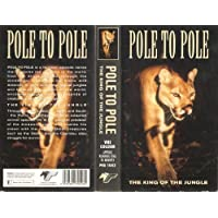 Pole to Pole - The King of the Jungle
