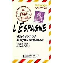 L'ESPAGNE. Guide pratique du voyage linguistique