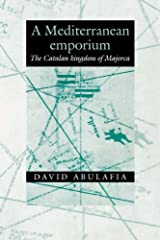 A Mediterranean Emporium: The Catalan Kingdom of Majorca (Cambridge Iberian & Latin American Studies) Hardcover
