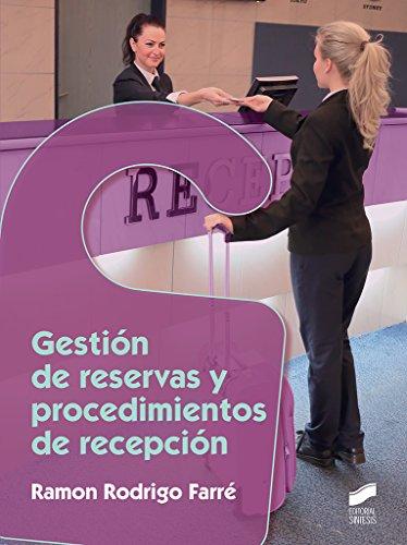 Gestión de reservas y procedimientos de recepción (Hostelería y Turismo nº 72) por Ramon Rodrigo Farré