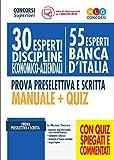 30 esperti discipline economico-aziendali (55 esperti Banca d'Italia). Prova preselettiva e scritta. Manuale + quiz. Con software di simulazione