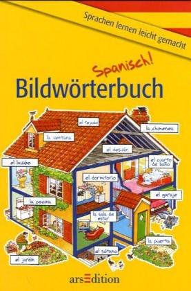 Bildwörterbuch Spanisch. ( Ab 9 J.). Die 2000 wichtigsten Wörter, Sätze, Situationen im Alltag