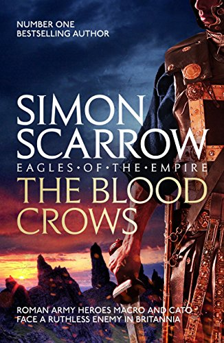 The Blood Crows: Cato & Macro: Book 12 (Eagles of the Empire ...