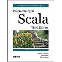 Programming in Scala: A Comprehensive Step-by-Step Guide, Third Edition (English Edition)