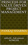 PRINCE2  for Value driven Project Management: AXELOS -   Full Licence AXTMC033 (English Edition)