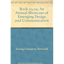 Book 03.04: An Annual Showcase of Emerging Design and Communication