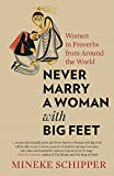 #7: Never Marry a Woman with Big Feet: Women in Proverbs from Around the World