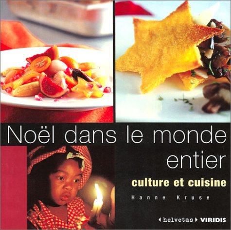 Noël dans le monde entier : Culture et cuisine