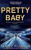 Pretty Baby [Paperback] [Jan 01, 2017] Mary Kubica
