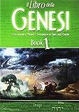 Il Libro della Genesi - Come demolire le Presunte Contraddizioni del Libro delle Origini