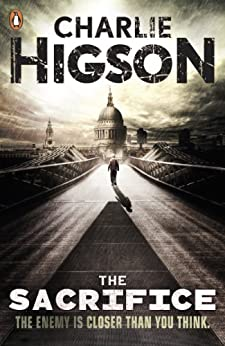 The Sacrifice (The Enemy Book 4) by [Higson, Charlie]