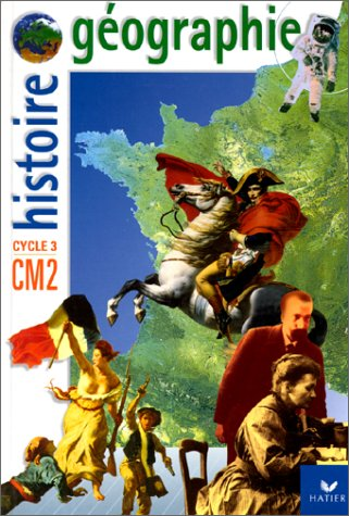 Histoire/Géographie, CM2 (avec atlas)