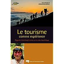 Le tourisme comme expérience: Regards interdisciplinaires sur le vécu touristique