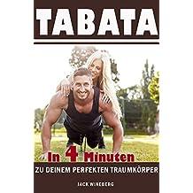 Tabata: In 4 Minuten zu deinem perfekten Traumkörper (HIIT, Ausdauertraining, Fett verbrennen, Stoffwechsel, Abnehmen, Muskelaufbau, Fitness Training)