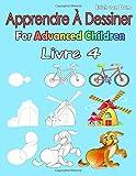 Apprendre À Dessiner Pour Enfants Avancés Livre 4: Des images simples, imiter selon les instructions, pour les débutants et les enfants