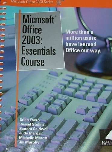 Microsoft Office 2003: Essentials Course (Microsoft Office 2003 Series)