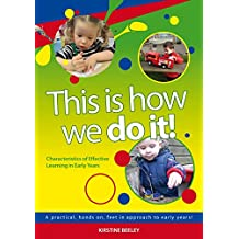 This is how we do it: Characteristics of effective learning in early years
