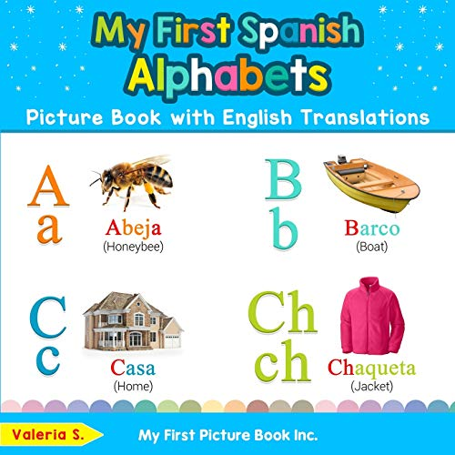 My First Spanish Alphabets Picture Book with English Translations: Bilingual Early Learning & Easy Teaching Spanish Books for Kids (Teach & Learn Basic Spanish words for Children)