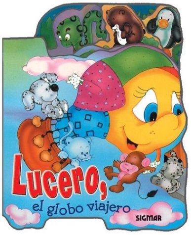 Lucero: El Globo Viajero/the Flying Ballon (ANDAR Y ANDAR) por Celeste Constantini