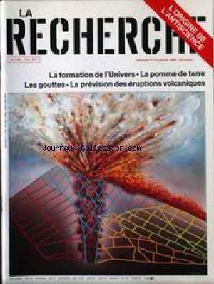 RECHERCHE (LA) [No 174] du 01/02/1986 - L'ORIGINE DE L'ANTISCIENCE - LA FORMATION DE L'UNIVERS - LA POMME DE TERRE - LES GOUTTES - LA PREVISION DES ERUPTIONS VOLCANIQUES. par Collectif