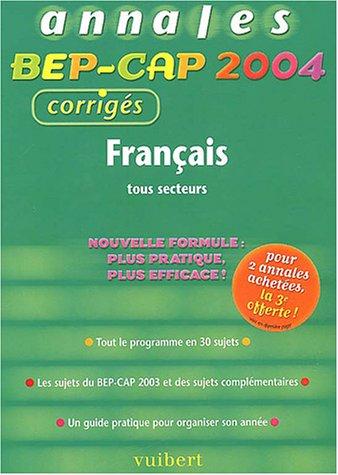 Français BEP-CAP tous secteurs : Annales 2004, corrigés