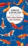 Die zehn Lieben des Nishino: Roman von Hiromi Kawakami