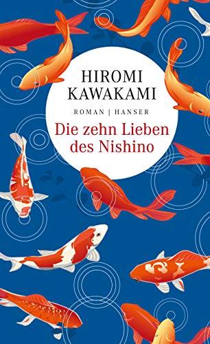 Buchseite und Rezensionen zu 'Die zehn Lieben des Nishino: Roman' von Hiromi Kawakami