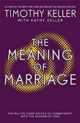 The Meaning of Marriage: Facing the Complexities of Marriage with the Wisdom of God by Timothy Keller (2013-08-29)