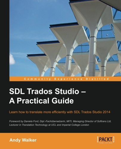 SDL Trados Studio – A Practical Guide por Andy Walker