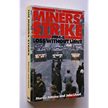 The Miners' Strike, 1984-85: Loss without Limit
