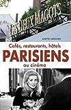 Cafés, restaurants, hôtels PARISIENS au cinéma: Un guide touristique pour les cinéphiles