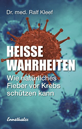 Heiße Wahrheiten: Wie natürliches Fieber vor Krebs schützen kann