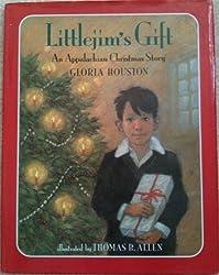 Littlejim's Gift: An Appalachian Christmas Story by Gloria Houston (1994-10-06)