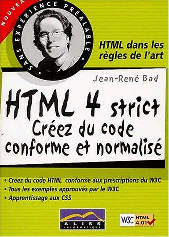 HTML 4 strict. Créez du code conforme et normalisé