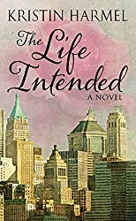 The Life Intended (Thorndike Press Large Print Women's Fiction) by Kristin Harmel (2015-03-18)