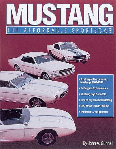 Mustang: The Affordable Sportscar por John Gunnell