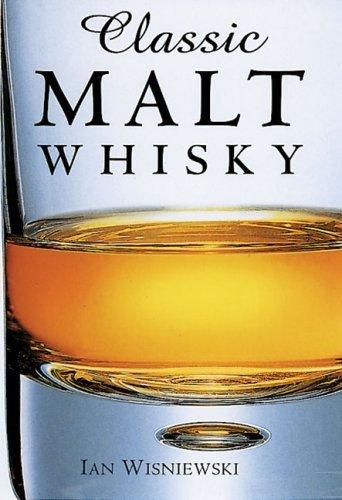 Classic Malt Whisky (Classic (Prion)) by Ian Wisniewski (2001-05-01)