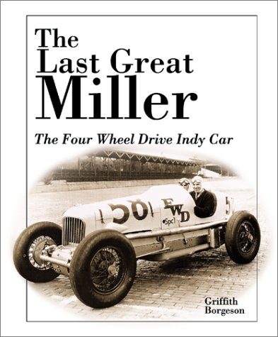 The  Last Great Miller: The Four Wheel Drive Indy Car (Premiere Series Books) por G. Clarke Borgeson