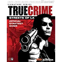 True Crime (TM): Streets of L.A. (TM) Official Strategy Guide: Streets of LA Official Strategy Guide (Bradygames Strategy Guides)