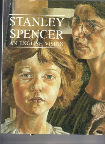 Stanley Spencer: An English Vision by Stanley Spencer (1997-07-30)