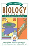 Biology for Every Kid (Wiley Science Editions)