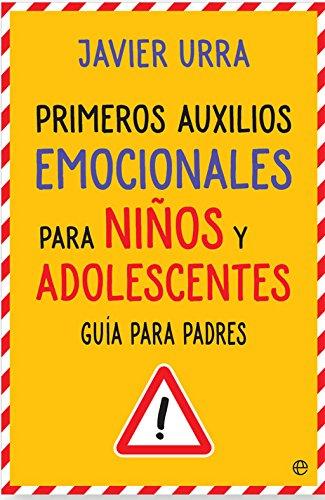 Primeros auxilios emocionales para niños y adolescentes (Psicología y salud) por Javier Urra