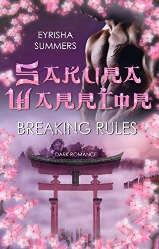 Sakura Warrior - Breaking Rules: Band 1 (Sakura Warrior - Reihe)