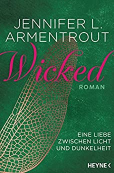 Armentrout, Jennifer L  - Wicked-Trilogie 01 - Eine Liebe zwischen Licht und Dunkelheit